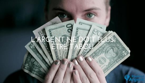 L'argent ne doit plus être tabou